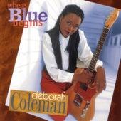 Where Blue Begins by Deborah Coleman