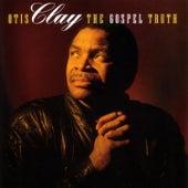 The Gospel Truth by Otis Clay