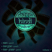 Classic Hindi Soundtracks : Aan (1952), Aangan (1959), Aar Paar (1954), Volume 2 by Various Artists