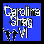Carolina Shag, Vol. VI de Various Artists