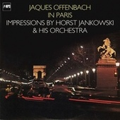 Jacques Offenbach in Paris - Impressions by Horst Jankowski and His Orchestra by Horst Jankowski
