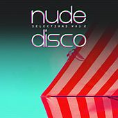 Nude Disco Selections, Vol. 2 von Various Artists