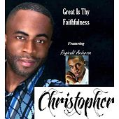 Great Is Thy Faithfulness (feat. Reginald Anderson) by Christopher