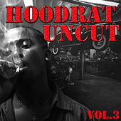Hoodrat Uncut, Vol.3 by Sir Mix-A-Lot