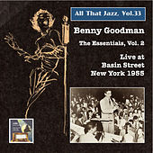 All that Jazz, Vol. 33: Benny Goodman – The Essentials, Vol. 2: Live at Basin Street (Remastered 2015) by Benny Goodman