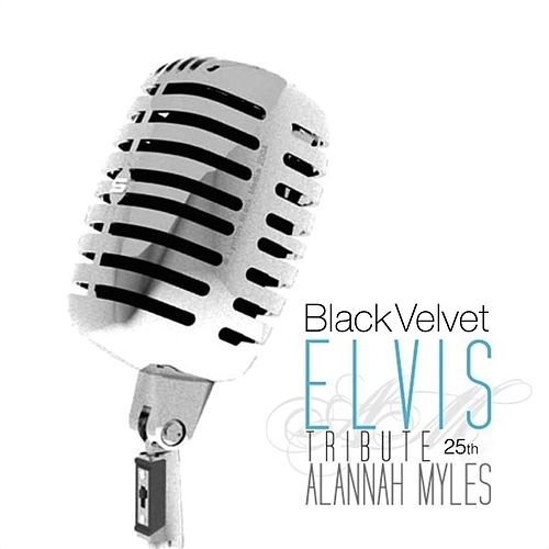Black Velvet Elvis 25th Tribute by Alannah Myles