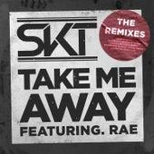 Take Me Away (Remixes) de DJ S.K.T