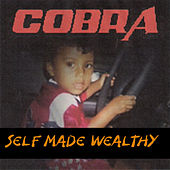Self Made Wealthy by Cobra