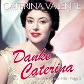 Danke Caterina - Die 50 schönsten Hits - Folge 3 by Caterina Valente