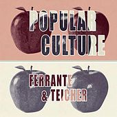 Popular Culture by Ferrante and Teicher