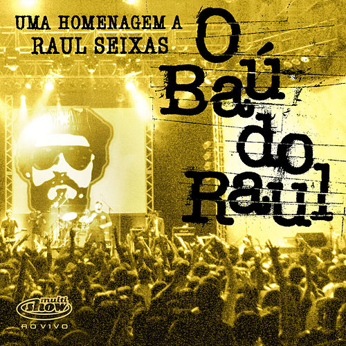 O Baú do Raul Multishow Ao Vivo - Uma Homenagem a Raul Seixas - Vol. 1 by Various Artists