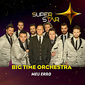 Meu Erro (Superstar) - Single by Big Time Orchestra