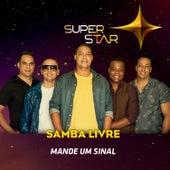 Mande um Sinal (Superstar) - Single de Samba Livre