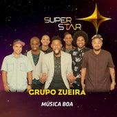 Música Boa (Superstar) - Single de Grupo Zueira