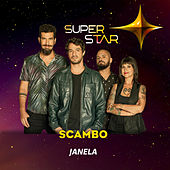 Janela (Superstar) - Single de Scambo
