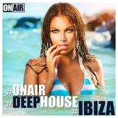 #OnAir #DeepHouse #Ibiza by Various Artists