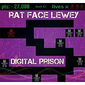 Digital Prison by Rat Face Lewey