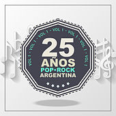 25 Años de Pop/Rock (Argentina), Vol. 1 de Various Artists