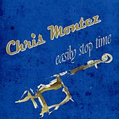 Easily Stop Time by Chris Montez