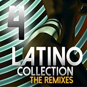 Latino Collection The Remixes, Vol. 4 by Various Artists