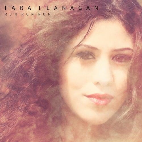 Run Run Run by Tara Flanagan