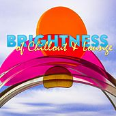 Brightness of Chillout & Lounge de Various Artists