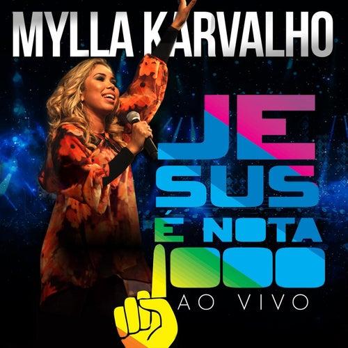 Jesus É Nota 1000  (Ao Vivo) by Mylla Karvalho