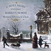 O Holy Night: Christmas With Marilyn Horne and The Mormon Tabernacle Choir von Marilyn Horne