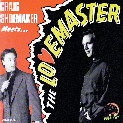 Craig Shoemaker Meets … The Lovemaster by Craig Shoemaker