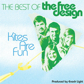 The Best Of The Free Design: Kites Are Fun von Free Design