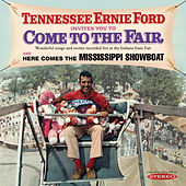Tennessee Ernie Ford Invites You to Come to the Fair / Here Comes the Mississippi Showboat by Tennessee Ernie Ford