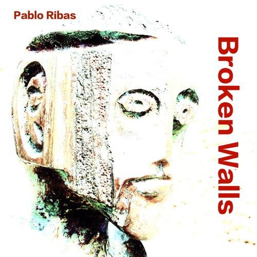 Broken Walls by Pablo Ribas