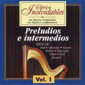 Clásicos Inolvidables Vol. 1, Preludios e Intermedios by Various Artists