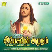 Yesuvin Amudham by Various Artists