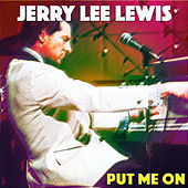 Put Me On by Jerry Lee Lewis