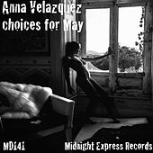 Anna Velazquez Choices For May - EP by Various Artists