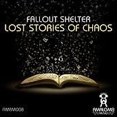 Lost Stories Of Chaos LP - Single by Fallout Shelter