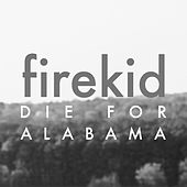 Die For Alabama von Firekid