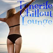 Tenerife Chillout Lounge by Various Artists