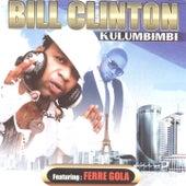 Kulumbimbi by Bill Clinton