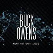 Kickin' Our Hearts Around by Buck Owens