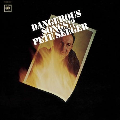 Dangerous Songs!? by Pete Seeger