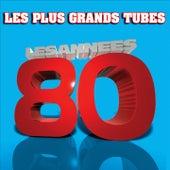 Les années 80 (Les Plus Grands Tubes Des Années 80) de Various Artists