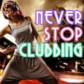 Never Stop Clubbing de Various Artists
