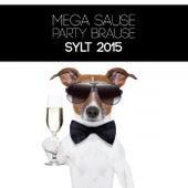 Mega Sause Party Brause - Sylt 2015 de Various Artists