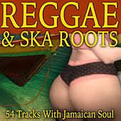 Reggae & Ska Roots (54 Tracks with Jamaican Soul) by Various Artists