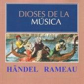 Dioses de la Música - Händel, Rameau de Various Artists