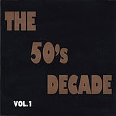 The 50's Decade Vol. 1 von Various Artists