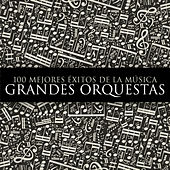 100 Mejores Exitos de la Musica. Grandes Orquestas de Various Artists