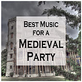 Best Music for a Medieval Party: Celtic Traditional Middle Ages Ambient Songs de Various Artists